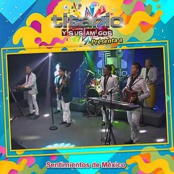 Titanio y Sus Amigos Presenta a Sentimientos de México (En Vivo)