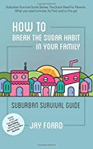 How to Break the Sugar Habit for your Family: Suburban Survival Guide