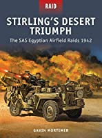 Stirling?? Desert Triumph: The SAS Egyptian Airfield Raids 1942 by Gavin Mortimer(2015-04-21)