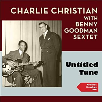 Untitled Tune (feat. Charlie Christian) [Authentic Recordings 1940]
