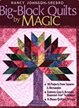 Big-Block Quilts by Magic: 30 Projects from Squares & Rectangles Features Easy & Accurate Diamond-Free(r) Technique 14 Bonus Quilting Designs