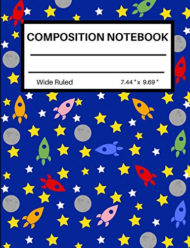 Composition Notebook: School Notebook  7.44 x 9.69 Inches with Wide Ruled Lined Pages for Students in School or Homeschool /Astronomy Rocket Stars