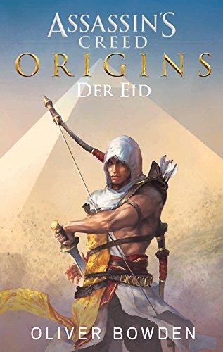 Assassin's Creed Origins: Der Eid: Roman zum Game