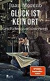 Glück ist kein Ort: Geschichten von unterwegs (German Edition)