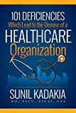 101 Deficiencies Which Lead to the Demise of a Healthcare Organization (English Edition)