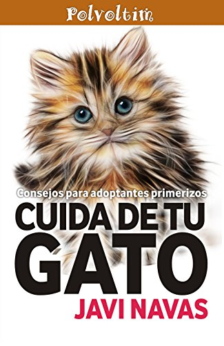 Cuida de tu gato. Consejos para adoptantes primerizos (Polvoltim. Vida sana nº 4)