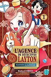 L'agence de détectives Layton, tome 1 : Katrielle et les enquêtes mystérieuses par Kahori Orito