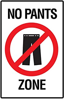 No Pants Zone Funny Laminated Dry Erase Sign Poster 12x18