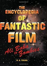 The Encyclopedia of Fantastic Film: Ali Baba to Zombies
