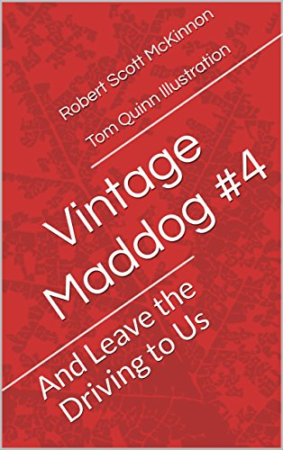 Vintage Maddog #4: And Leave the Driving to Us (Vintage Maddog Race #4) (English Edition)