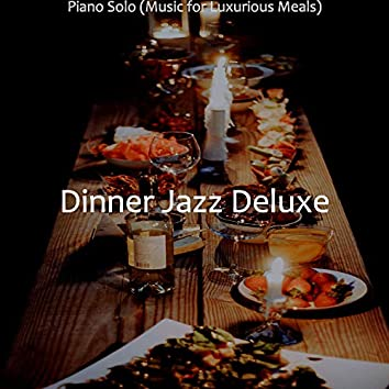 Piano Solo (Music for Luxurious Meals)