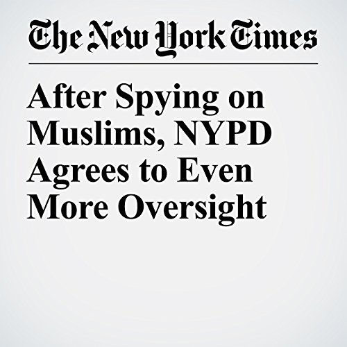 After Spying on Muslims, NYPD Agrees to Even More Oversight copertina