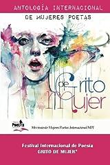 Grito de Mujer: Antologia Internacional de Mujeres Poetas (Coleccion Grito de Mujer) (Volume 1) (Spanish Edition) Paperback