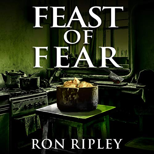 Feast of Fear Audiobook By Ron Ripley, Scare Street cover art
