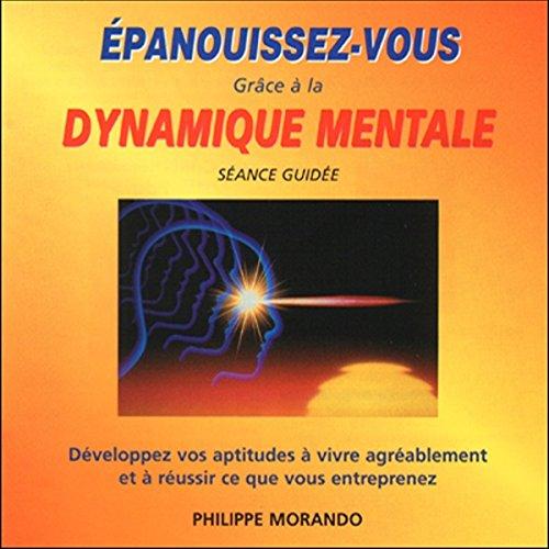 Couverture de Épanouissez-vous grâce à la dynamique mentale