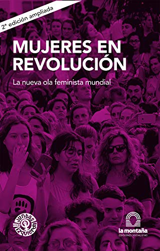 Mujeres en revolución: La nueva ola feminista mundial (Spanish Edition)