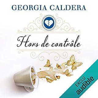 Hors de contrôle                   De :                                                                                                                                 Georgia Caldera                               Lu par :                                                                                                                                 Francine Baudelot,                                                                                        Benoît Berthon                      Durée : 12 h et 16 min     74 notations     Global 4,3