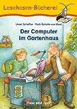 Der Computer im Gartenhaus: Schulausgabe (Lesehasen-Bücherei)