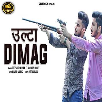 Ulta Dimag (feat. Mohit, Micky)