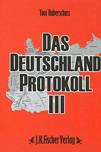 Das Deutschland Protokoll 3