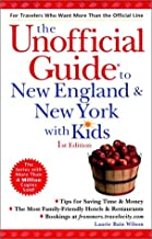 The Unofficial Guide to New England and New York with Kids (Unofficial Guides)