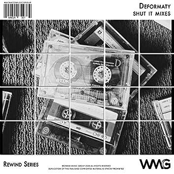 Rewind Series: Deformaty - Shut It! Mixes