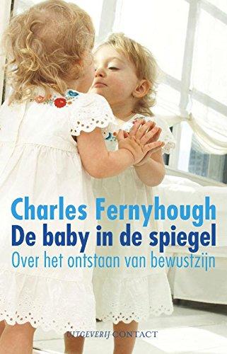 De baby in de spiegel: over het ontstaan van bewustzijn
