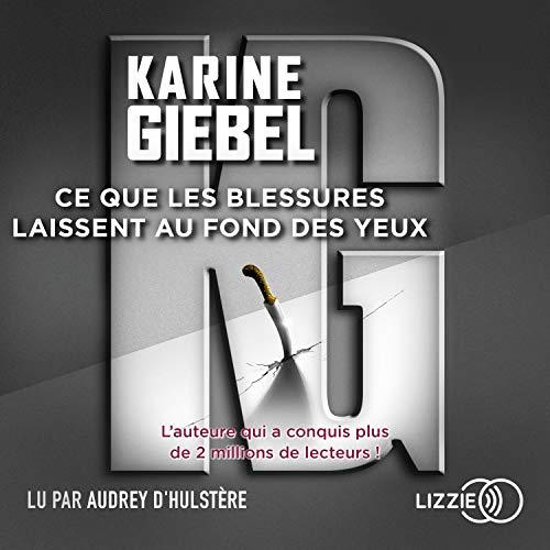 Ce que les blessures laissent au fond des yeux Audiobook By Karine Giebel cover art