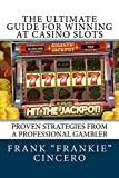 The Ultimate Guide For Winning At Casino Slots (English Edition)