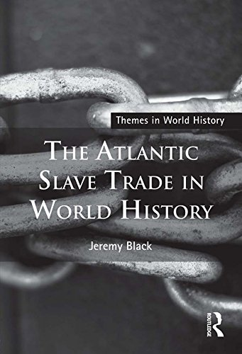 The Atlantic Slave Trade in World History (Themes in World History) (English Edition)