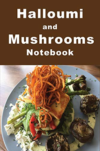 Halloumi and Mushrooms Notebook: Tempt your tastebuds with this delicious looking composition notebook. It is a handy size to take with you to your favorite cafes to jot down the ingredients.