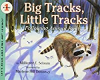 Big Tracks, Little Tracks: Following Animal Prints (Let's-Read-and-Find-Out Science 1)