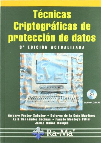Técnicas Criptográficas de Protección de Datos. 3ª Edición actualizada.