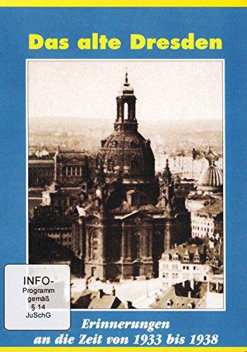 Das alte Dresden - Erinnerungen an die Zeit von 1933 bis 1938 (DVD)