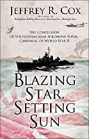 Blazing Star, Setting Sun: The Guadalcanal-Solomons Campaign November 1942-March 1943