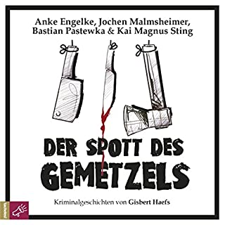 Der Spott des Gemetzels                   By:                                                                                                                                 Gisbert Haefs                               Narrated by:                                                                                                                                 Anke Engelke,                                                                                        Jochen Malmsheimer,                                                                                        Bastian Pastewka,                   and others                 Length: 2 hrs and 30 mins     Not rated yet     Overall 0.0