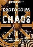 Les protocoles du chaos - Techniques magiques pour évoluer dans la nouvelle réalité économique