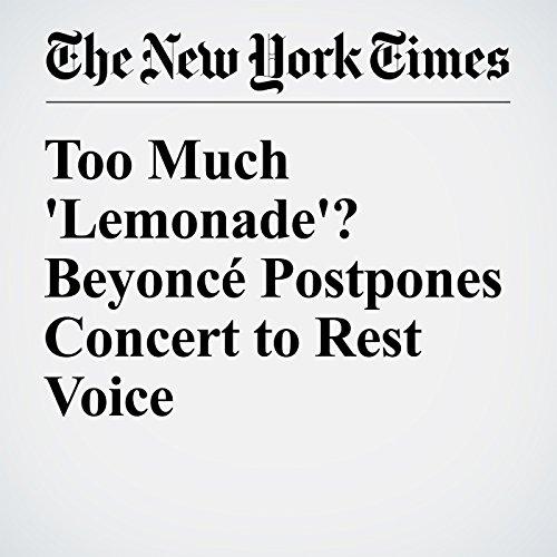 Too Much 'Lemonade'? Beyoncé Postpones Concert to Rest Voice audiobook cover art
