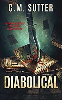 Diabolical: A Paranormal Thriller (A Psychic Detective Kate Pierce Crime Thriller Book 5) by [C.M. Sutter]