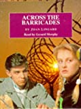 Across the Barricades - Complete & Unabridged - Cover to Cover Cassettes Ltd - 01/08/1995