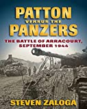 Patton Versus the Panzers: The Battle of Arracourt, September 1944