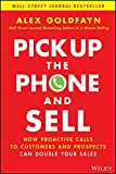 pick up the phone and sell: how proactive calls to customers and prospects can double your sales (english edition)