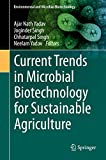 Current Trends in Microbial Biotechnology for Sustainable Agriculture (Environmental and Microbial Biotechnology) (English Edition)