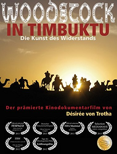 Woodstock in Timbuktu: Die Kunst des Widerstands