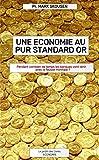 Une économie au pur standard or