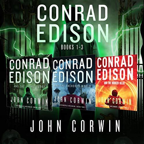 Conrad Edison Box Set: Books 1-3: Dark and Twisted Urban Fantasy Thriller (Overworld Arcanum Box Sets, Book 1)