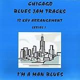 Chicago Blues Jam Tracks, Im A Man