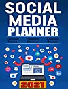 Social Media Planner 2021: 2021 Social Media Post Planner for Bloggers and Influencers to Plan Posts for Twitter, Instagram, Pinterest, Facebook, Tumblr, and LinkedIn. 202 Pages, 8.5 x 11inch, Durable Cover, Matte Finish.