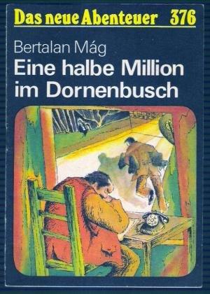 Eine halbe Million im Dornenbusch,