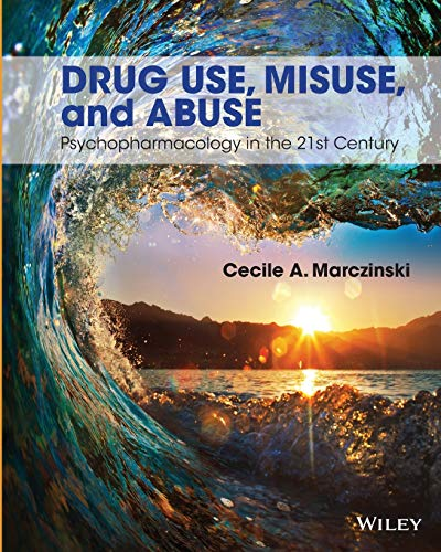 Compare Textbook Prices for Drug Use, Misuse and Abuse: Psychopharmacology in the 21st Century 1 Edition ISBN 9781118539101 by Marczinski, Cecile A.
